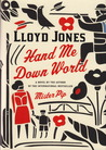 Hand Me Down World by Lloyd Jones