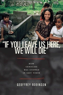 """""""If You Leave Us Here, We Will Die"""" by Geoffrey B. Robinson"""