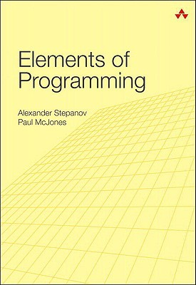 Elements of Programming by Alexander Stepanov