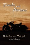 Tracks and Horizons: 26 Countries on a Motorcycle (Paperback)