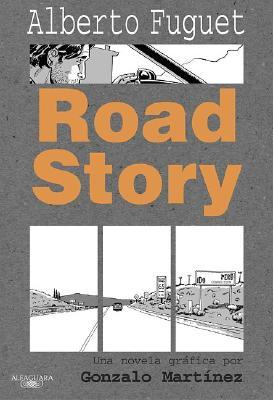 Road Story by Alberto Fuguet