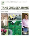 Rhs Take Chelsea Home: Practical Inspiration From The Chelsea Flower Show