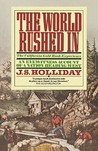 The World Rushed in by J.S. Holliday
