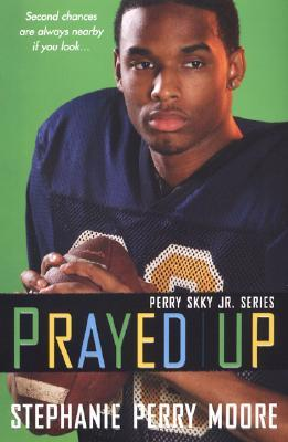 Prayed Up by Stephanie Perry Moore