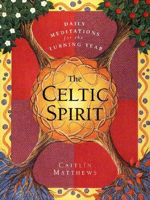 The Celtic Spirit by Caitlín Matthews