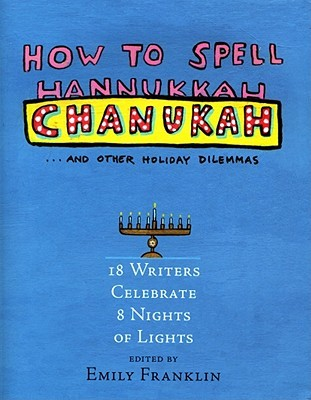 How to Spell Chanukah by Emily Franklin