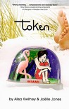 Token by Alisa Kwitney