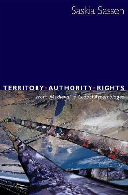 Territory, Authority, Rights by Saskia Sassen