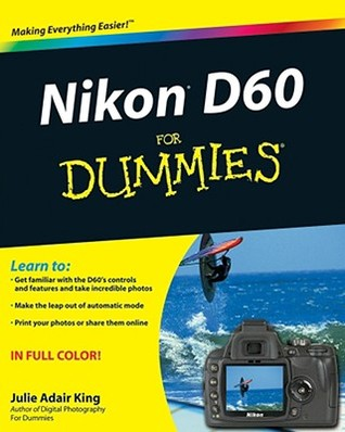 Nikon D60 for Dummies by Julie Adair King