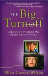 The Big Turnoff: Confessions of a TV-Addicted Mom Trying to Raise a TV-Free Kid