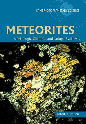 Meteorites: A Petrologic, Chemical and Isotopic Synthesis