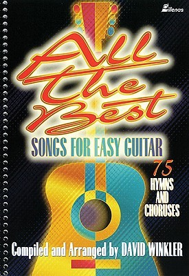 All the Best Songs for Easy Guitar by David Winkler