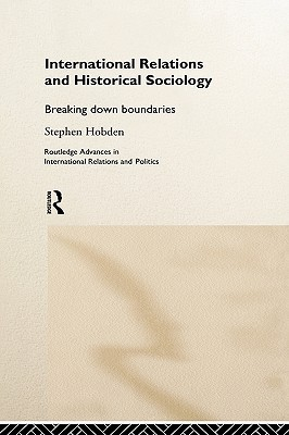 International Relations and Historical Sociology: Breaking Down Boundries