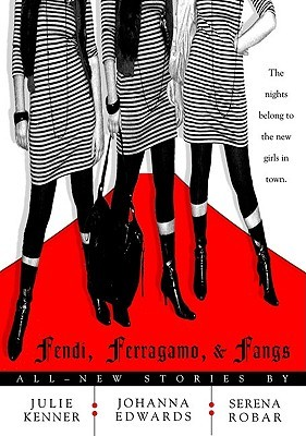 Fendi, Ferragamo, and Fangs by Julie Kenner