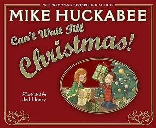 Can't Wait Till Christmas by Mike Huckabee