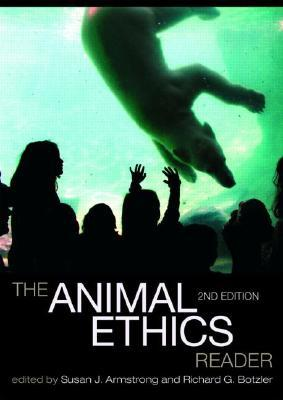 The Animal Ethics Reader by Susan J. Armstrong
