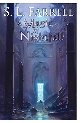 A Magic of Nightfall by S.L. Farrell