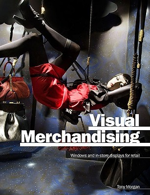 Visual Merchandising by Tony Morgan