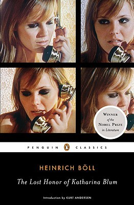 The Lost Honor of Katharina Blum, or How Violence Develops an... by Heinrich Böll