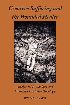 Creative Suffering and the Wounded Healer: Analytical Psychology and Orthodox Christian Theology