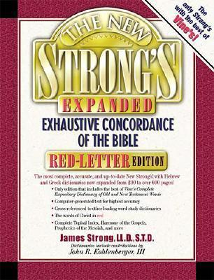 The New Strongs Exhaustive Concordance of the Bible: Expanded Edition