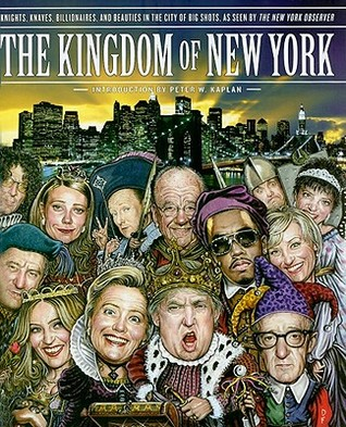 The Kingdom of New York by The New York Observer