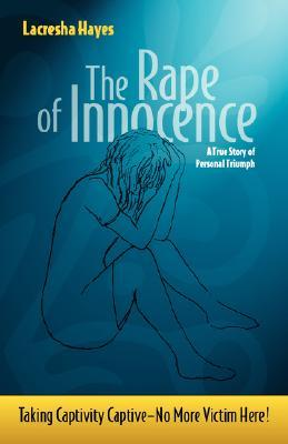 The Rape of Innocence by Lacresha Hayes