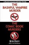 The Bashful Vampire Murder & Comic Book Murders