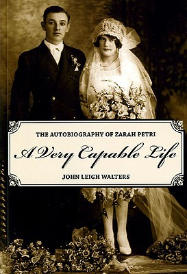 A Very Capable Life: The Autobiography of Zarah Petri