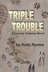 Triple Trouble: A Cassidy Callahan Novel