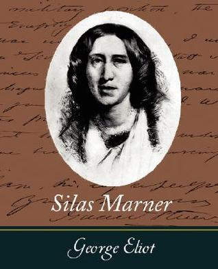 Silas Marner by Eliot George Eliot