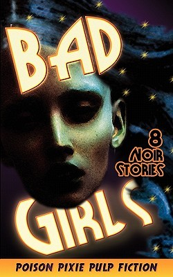 Bad Girls - Eight Noir Stories
