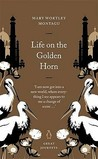 Life On The Golden Horn (Penguin Great Journeys)