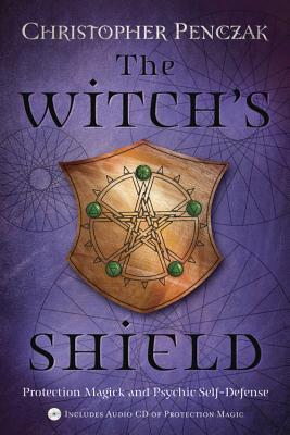 The Witch's Shield by Christopher Penczak