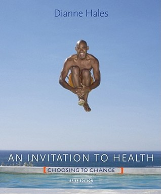 An Invitation to Health: Choosing to Change, Brief Edition (with Personal Wellness Guide)