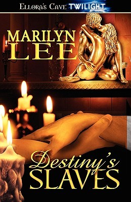 Destiny's Slaves by Marilyn Lee