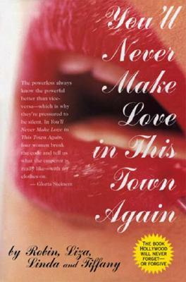 You'll Never Make Love in This Town Again by Lois Lee