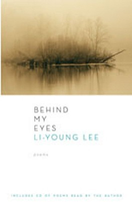 Behind My Eyes [With CD] by Li-Young Lee