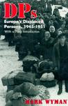 Dps: Europe's Displaced Persons, 1945 51