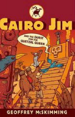 Cairo Jim And The Quest For The Quetzal Queen by Geoffrey McSkimming