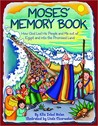 Moses' Memory Book: How God Led His People and Me Out of Egypt and Into the Promised Land