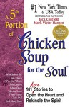 Fifth Serving of Chicken Soup for the Soul: 101 More Stories to Open the Heart and Rekindle the Spirit (Chicken Soup for the Soul (Paperback Health Communications))