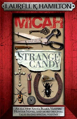 Micah and Strange Candy by Laurell K. Hamilton