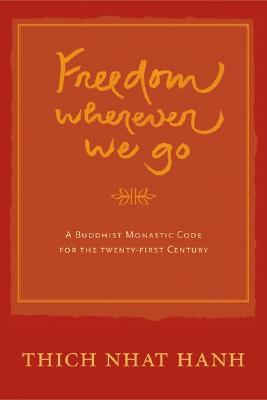 Freedom Wherever We Go by Thích Nhất Hạnh