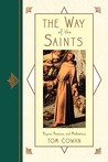 The Way of the Saints: Prayers, Practices, and Meditations