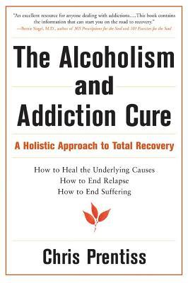 Alcoholism and Addiction Cure: A Holistic Approach to Total Recovery