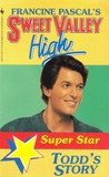 Todd's Story (Sweet Valley High, Super Star #5)