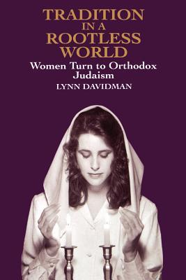 Tradition in a Rootless World by Lynn Davidman