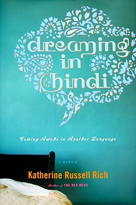 Dreaming in Hindi by Katherine Russell Rich