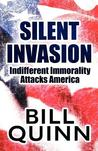 Silent Invasion: Indifferent Immorality Attacks America